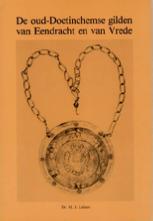 De oud-Doetinchemse gilden van Eendracht en van Vrede - Dr. H.J. Leloux (1981)