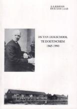 Ds. van Dijkschool te Doetinchem 1865-1990 – A.K. Kisman & R. van Laar