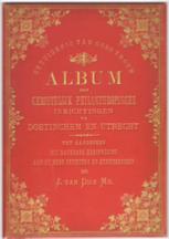 Album der Christelijk Philantropische Inrichtingen te Doetinchem en Utrecht – J. van Dijk Mz (1881)